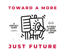 Toward a More Just Future Podcast Graphic